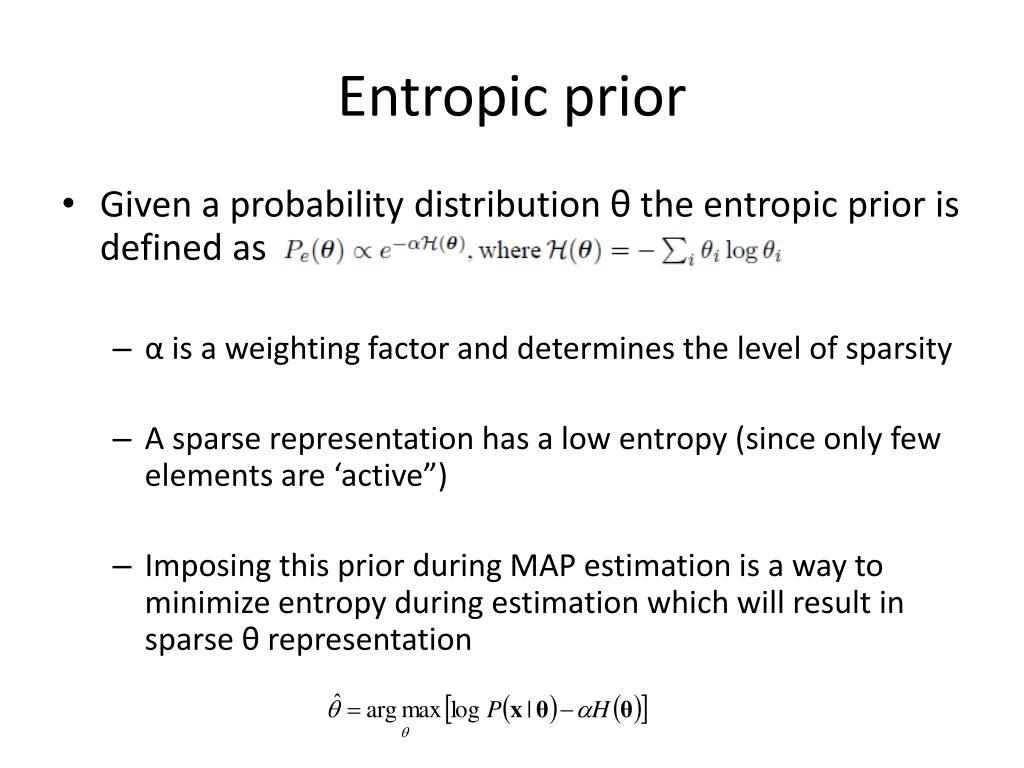 Entropic prior