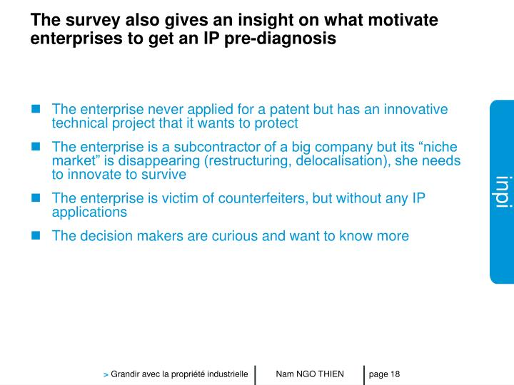 The survey also gives an insight on what motivate enterprises to get an IP pre-diagnosis