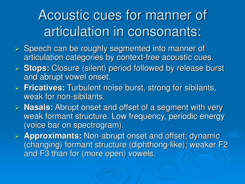 Acoustic cues for manner of articulation in consonants: