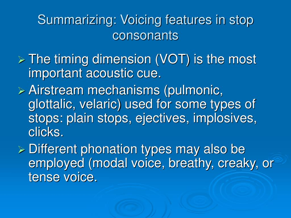 Summarizing: Voicing features in stop consonants