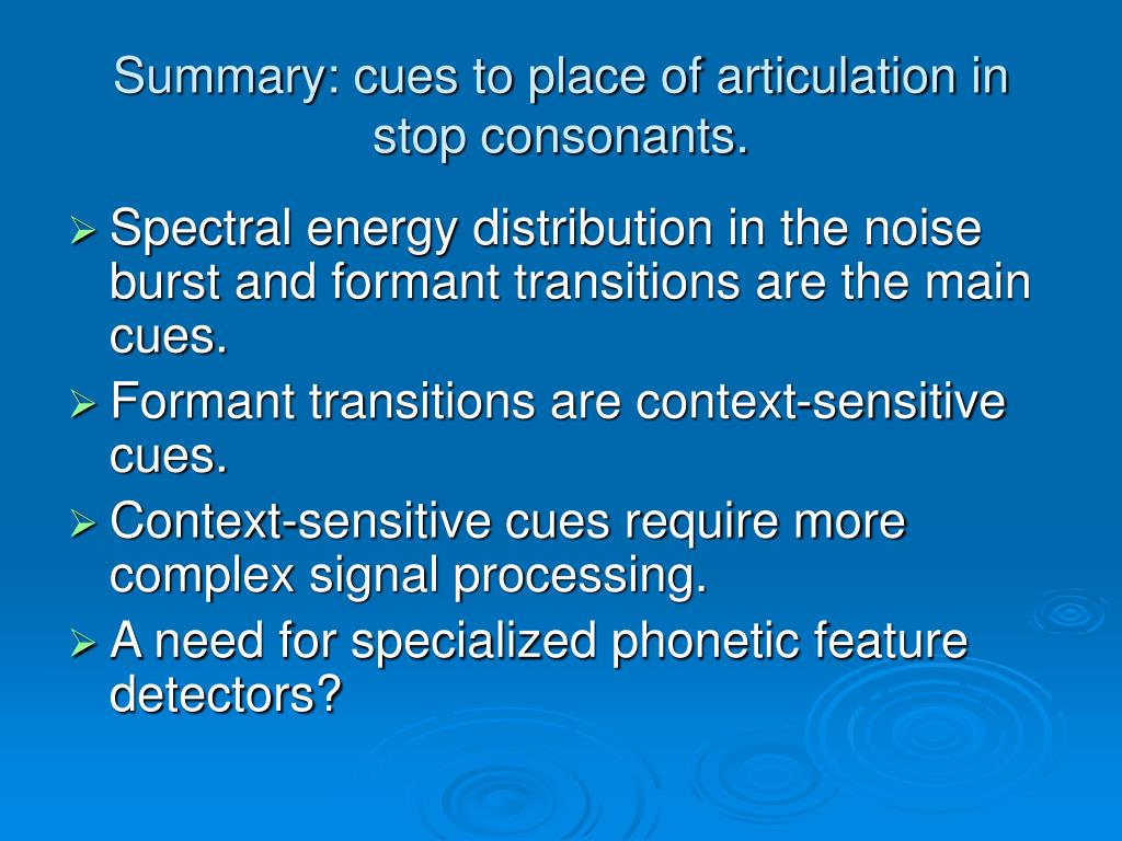 Summary: cues to place of articulation in stop consonants.