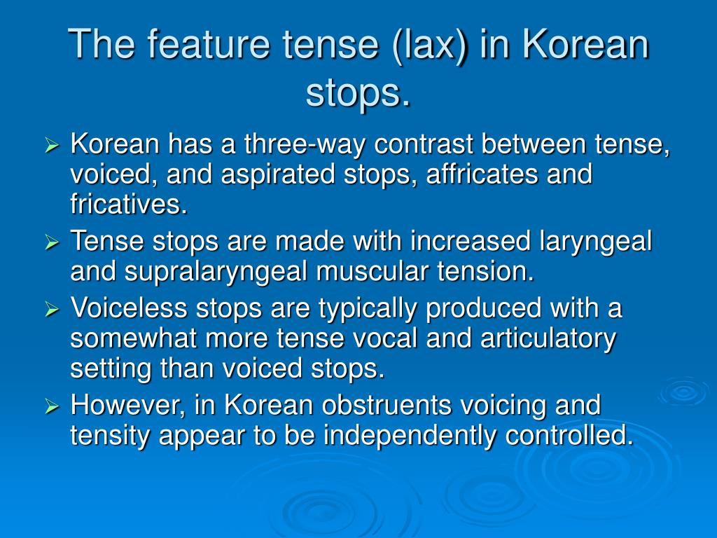 The feature tense (lax) in Korean stops.