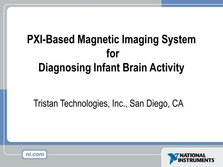 Pxi based magnetic imaging system for diagnosing infant brain activity