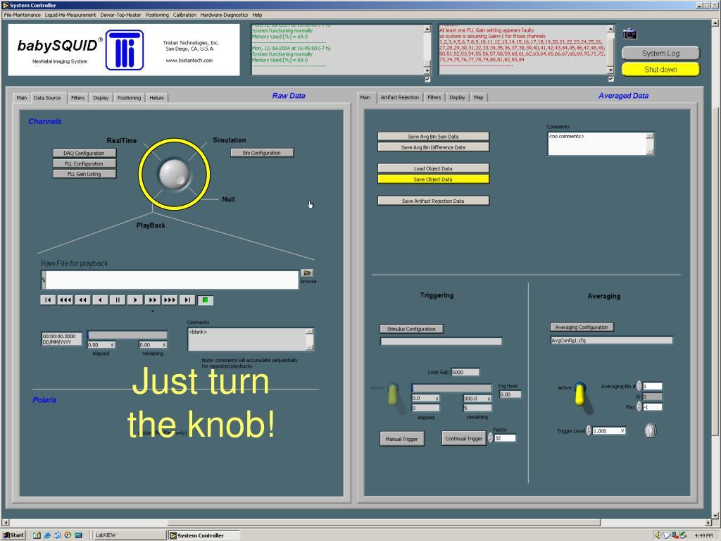 Just turn the knob!