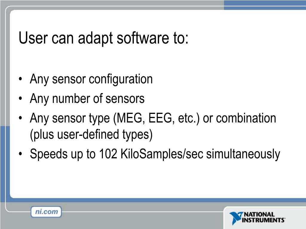 User can adapt software to: