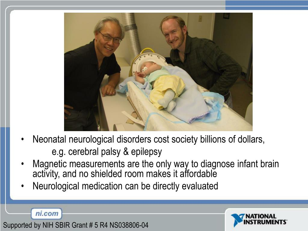 Neonatal neurological disorders cost society billions of dollars,