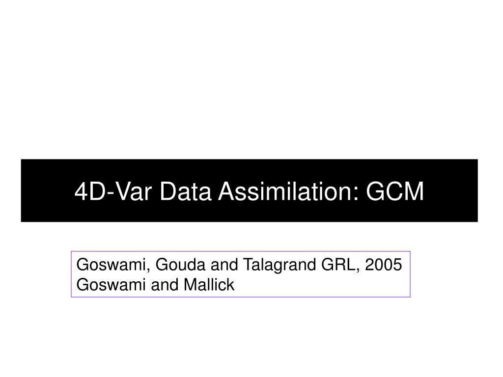 4D-Var Data Assimilation: GCM