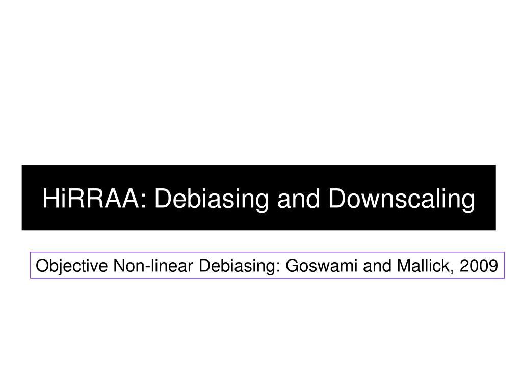 HiRRAA: Debiasing and Downscaling
