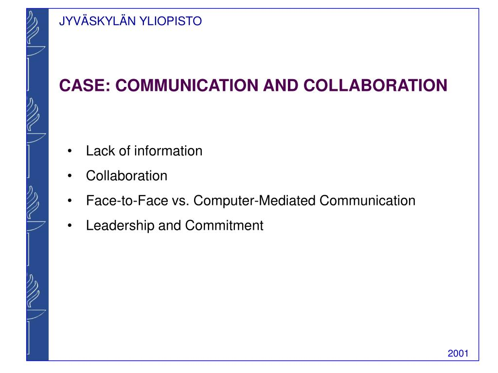 CASE: COMMUNICATION AND COLLABORATION