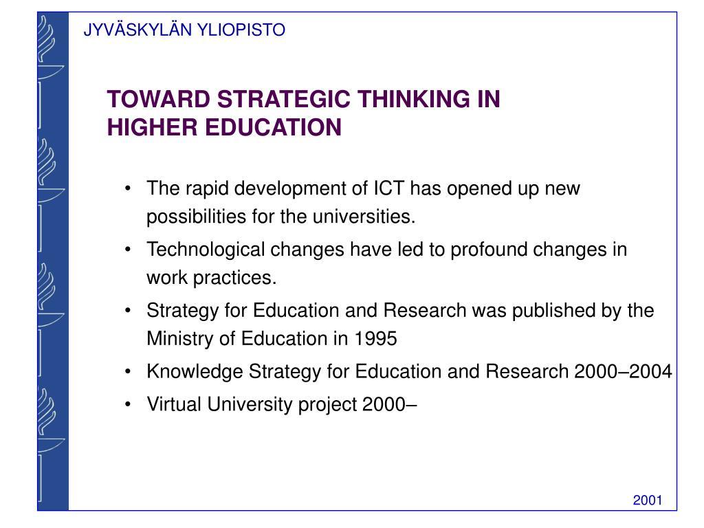 TOWARD STRATEGIC THINKING IN HIGHER EDUCATION