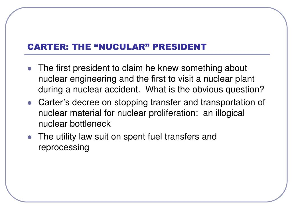 "CARTER: THE ""NUCULAR"" PRESIDENT"