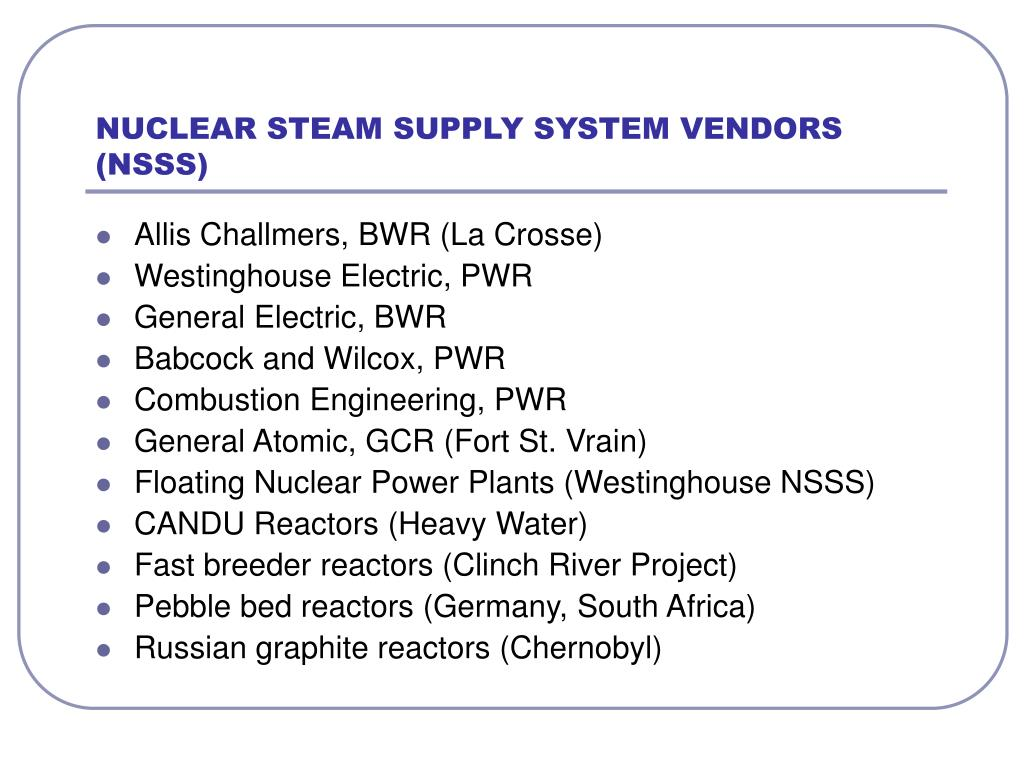 NUCLEAR STEAM SUPPLY SYSTEM VENDORS (NSSS)