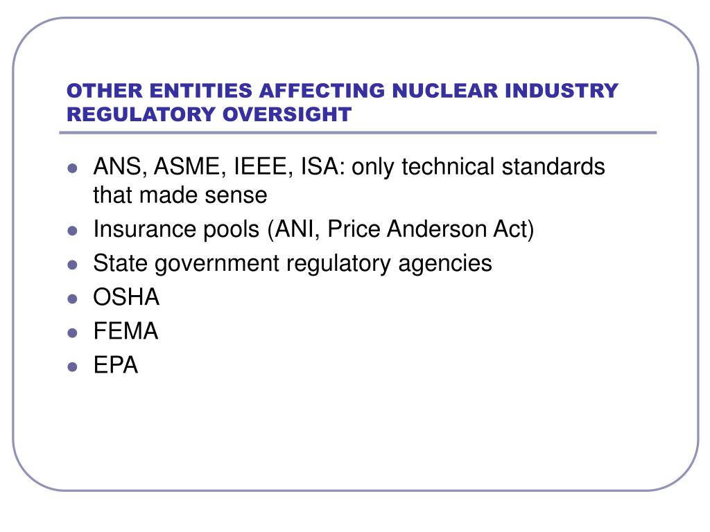 OTHER ENTITIES AFFECTING NUCLEAR INDUSTRY REGULATORY OVERSIGHT