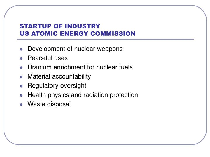 Startup of industry us atomic energy commission l.jpg