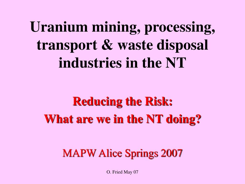 Uranium mining, processing, transport & waste disposal industries in the NT