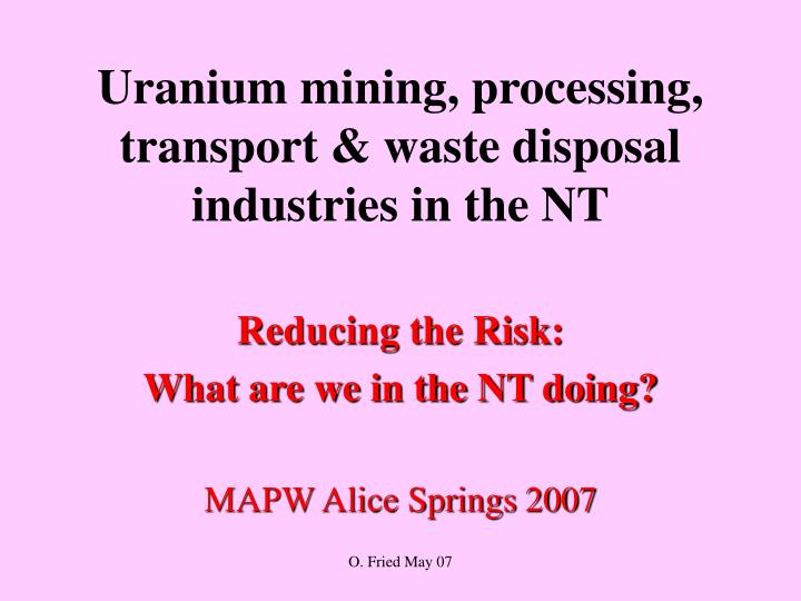 Uranium mining processing transport waste disposal industries in the nt