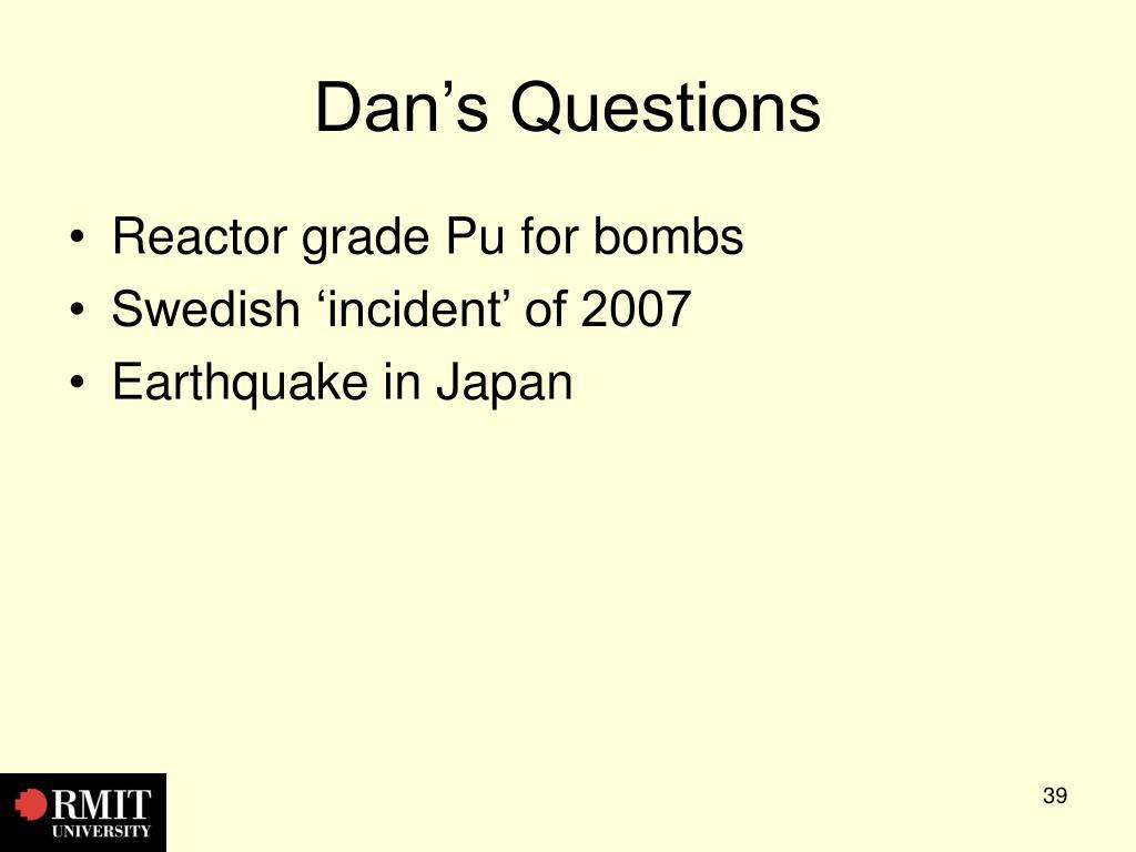 Dan's Questions