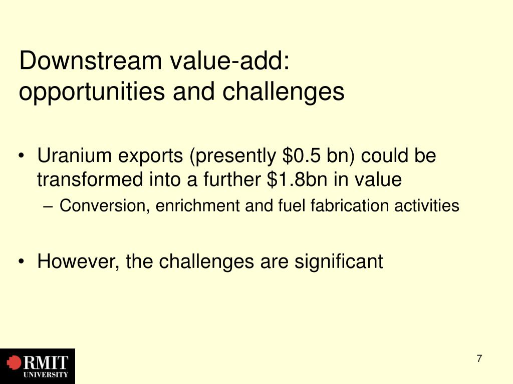 Downstream value-add: