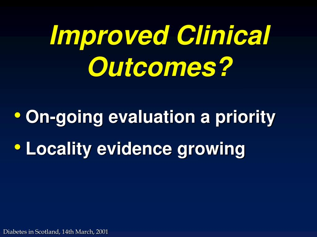 Improved Clinical Outcomes?