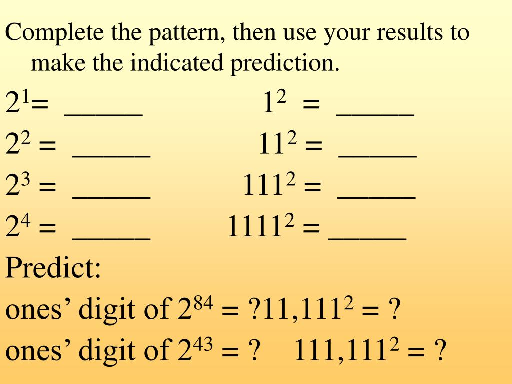 Complete the pattern, then use your results to make the indicated prediction.