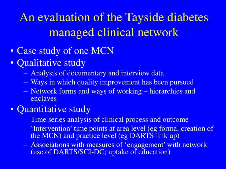 An evaluation of the tayside diabetes managed clinical network l.jpg