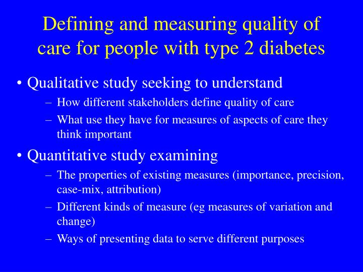 Defining and measuring quality of care for people with type 2 diabetes l.jpg