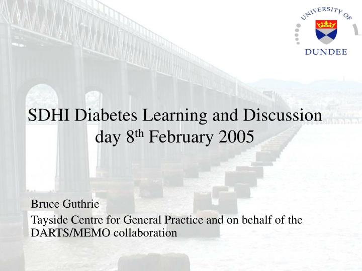 Sdhi diabetes learning and discussion day 8 th february 2005