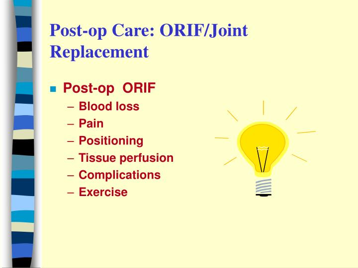 Post-op Care: ORIF/Joint Replacement