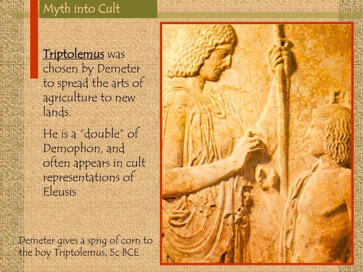 Myth into Cult