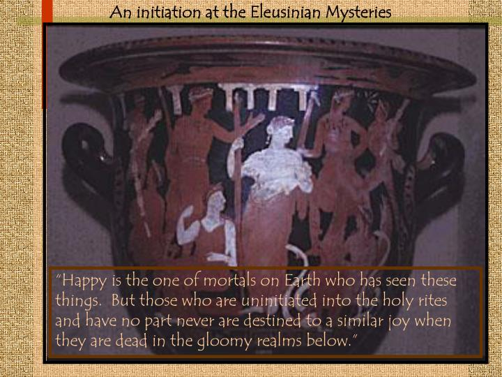 An initiation at the Eleusinian Mysteries