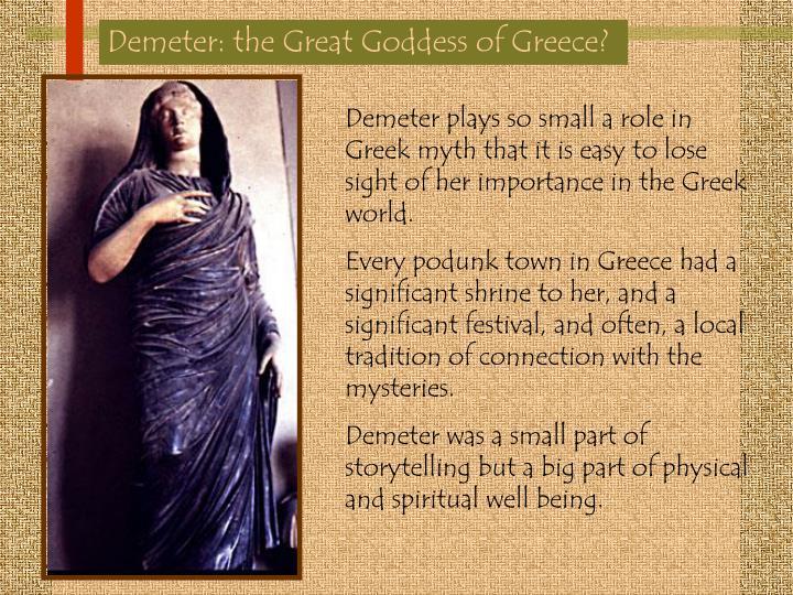 Demeter: the Great Goddess of Greece?