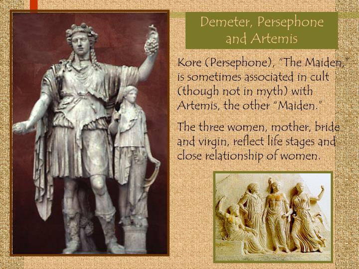Demeter, Persephone and Artemis