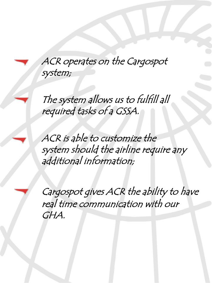 ACR operates on the Cargospot 	system;
