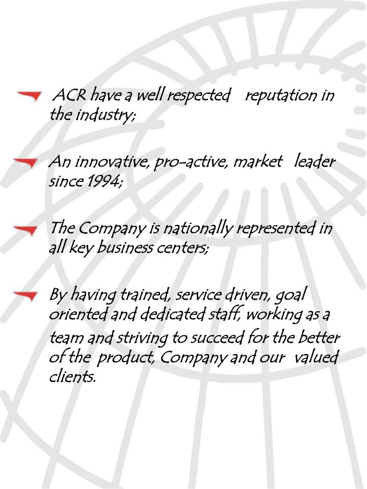 ACR have a well respected 	reputation in 	the industry;