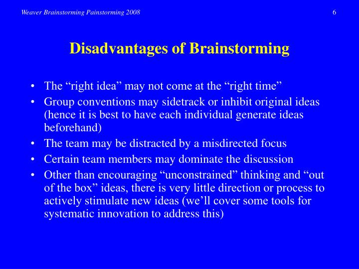 Disadvantages of Brainstorming