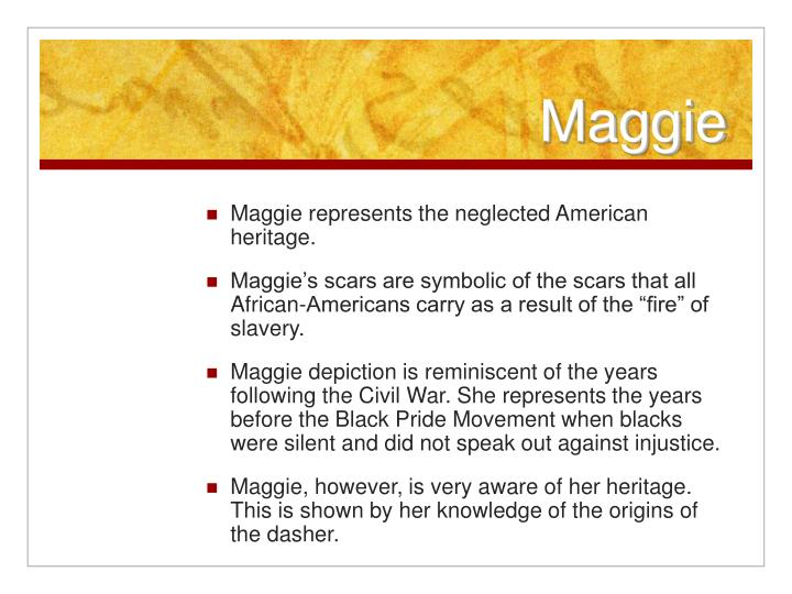"heritage african american and maggie s As much as their outlooks are different so are their views of heritage maggie and her mother believe that the ""'everyday use': defining african-american."