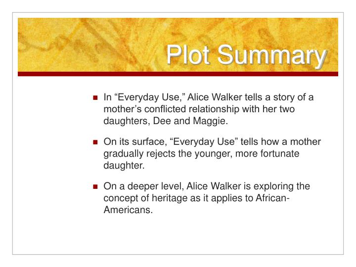 a description of everyday use by alice walker Which of dee's actions in everyday use by alice walker is in line with the following description of her character - 1309746.