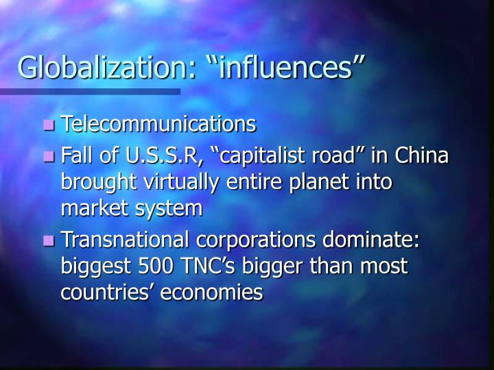 "Globalization: ""influences"""