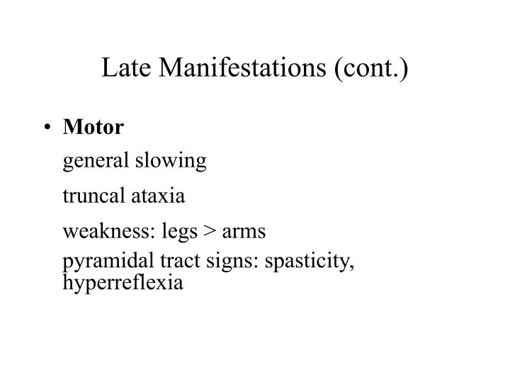 Late Manifestations (cont.)