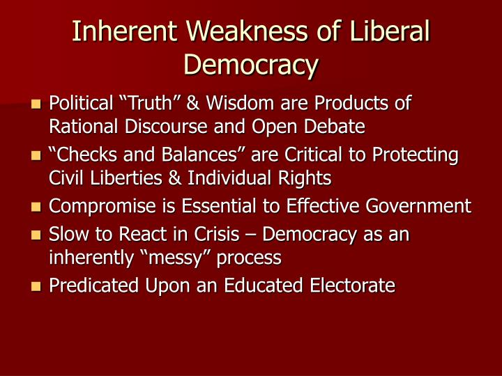 weaknesses of democracy Democracy is a type of political system that requires a popular vote ( representative election) to take place to elect the leader of the country and.