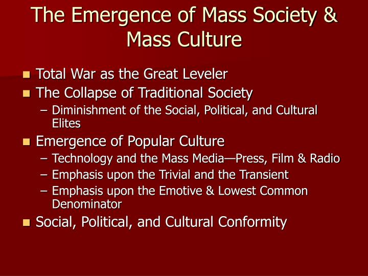 The Emergence of Mass Society & Mass Culture