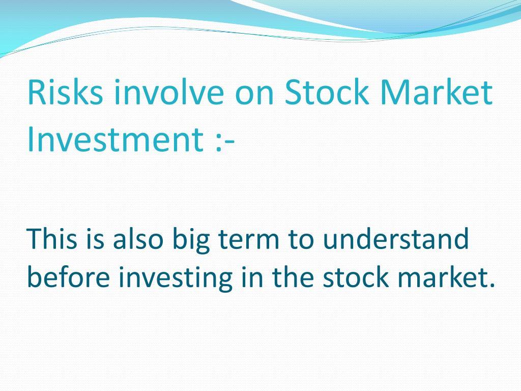 Risks involve on Stock Market