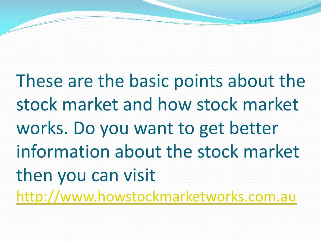 These are the basic points about the stock market and how stock market works. Do you want to get better information about the stock market then you can visit
