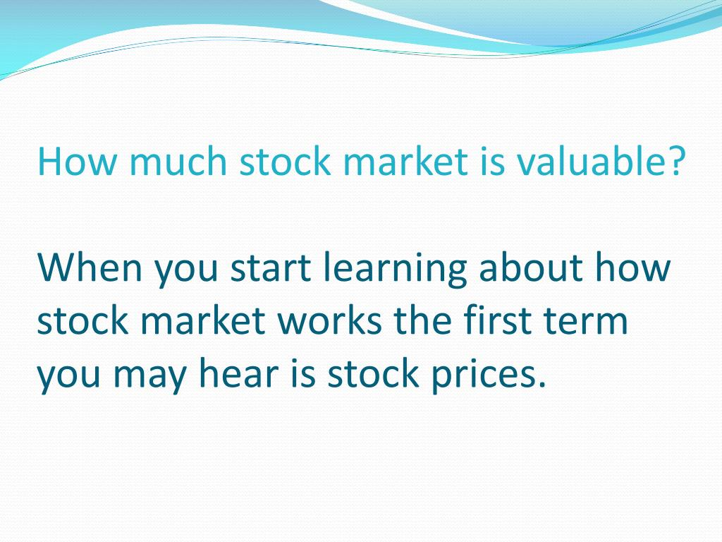 How much stock market is valuable