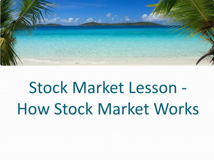 Stock market lesson how stock market works