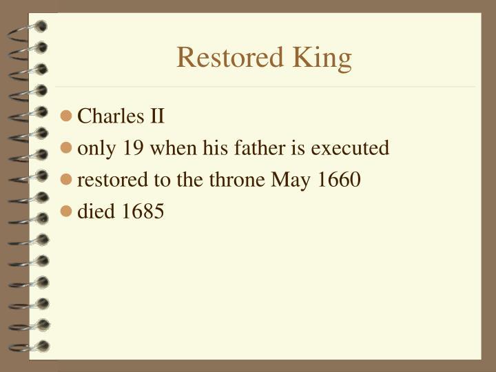 Restored King
