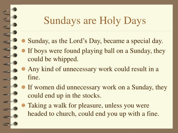 Sundays are Holy Days