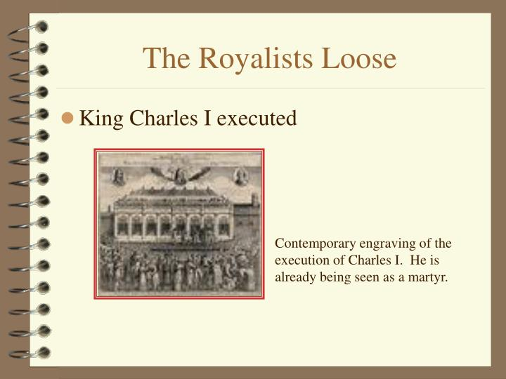 The Royalists Loose