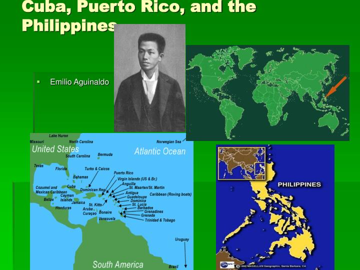 Cuba, Puerto Rico, and the Philippines