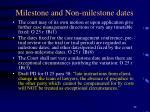 milestone and non milestone dates